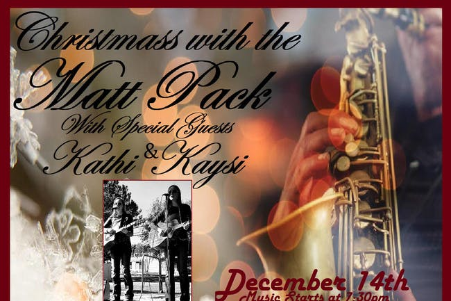 Christmas with the Matt Pack and Special Guests Kathi & Kaysi