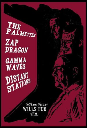 Zap Dragon, The Palmettes, Gamma Waves, & Distant Stations
