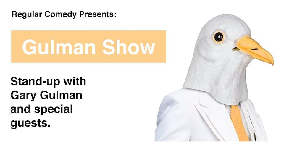 Regular Comedy Presents: GULMAN SHOW