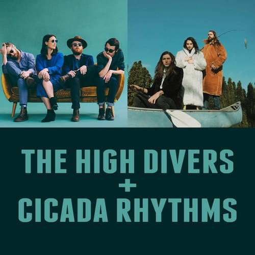 THE HIGH DIVERS + CICADA RHYTHM