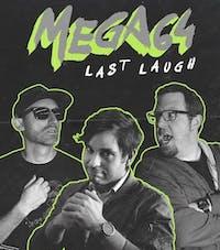 "Mega64 Live! ""The Last Laugh"""