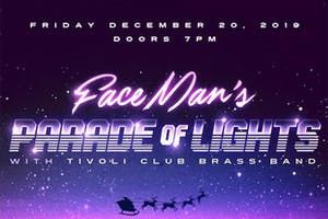 Faceman's Parade Of Lights