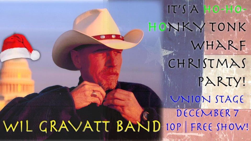 A Ho-Ho Honky Tonk Wharf Christmas w/ The Wil Gravatt Band