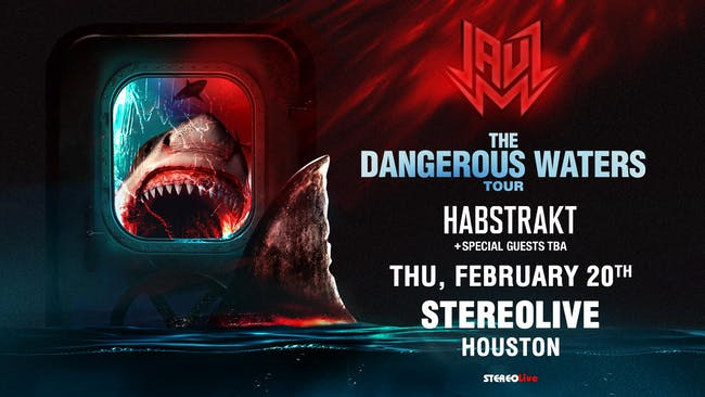 JAUZ - Dangerous Waters Tour - Stereo Live Houston