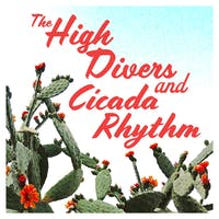 The High Divers and Cicada Rhythm