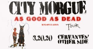 City Morgue - THE AS GOOD AS DEAD TOUR w/ Special Guests