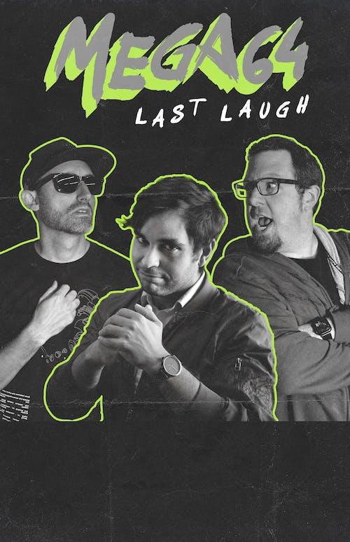 Mega64 Live! - The Last Laugh
