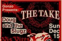 The Take + Doug and The Slugz + Vis Vires  + Down For Life