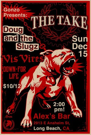 Gonzo Presents: The Take + Doug and The Slugz + Vis Vires  + Down For Life
