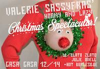 Valerie Sassyfras' Horny and Lazy Christmas Spectacular