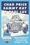 Chad Price+ Sammy Kay + Paul Luc + More TBA