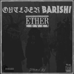 Ether Coven, Barishi