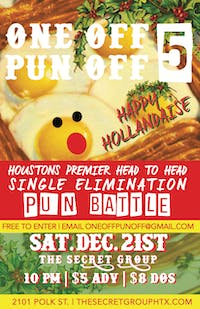 """ONE OFF PUN OFF 5: Happy Hollandaise!"" Single Elimination Pun Battle!"