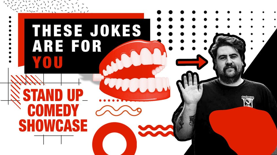 """""""These Jokes Are For You"""" Stand-Up Comedy Showcase"""