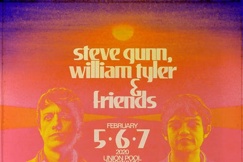 Steve Gunn, William Tyler & Friends Night #1