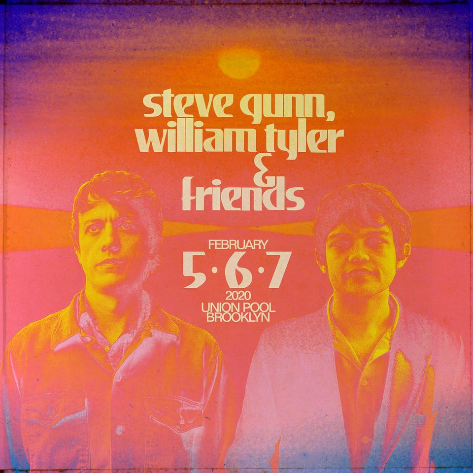 Steve Gunn, William Tyler & Friends Night #2