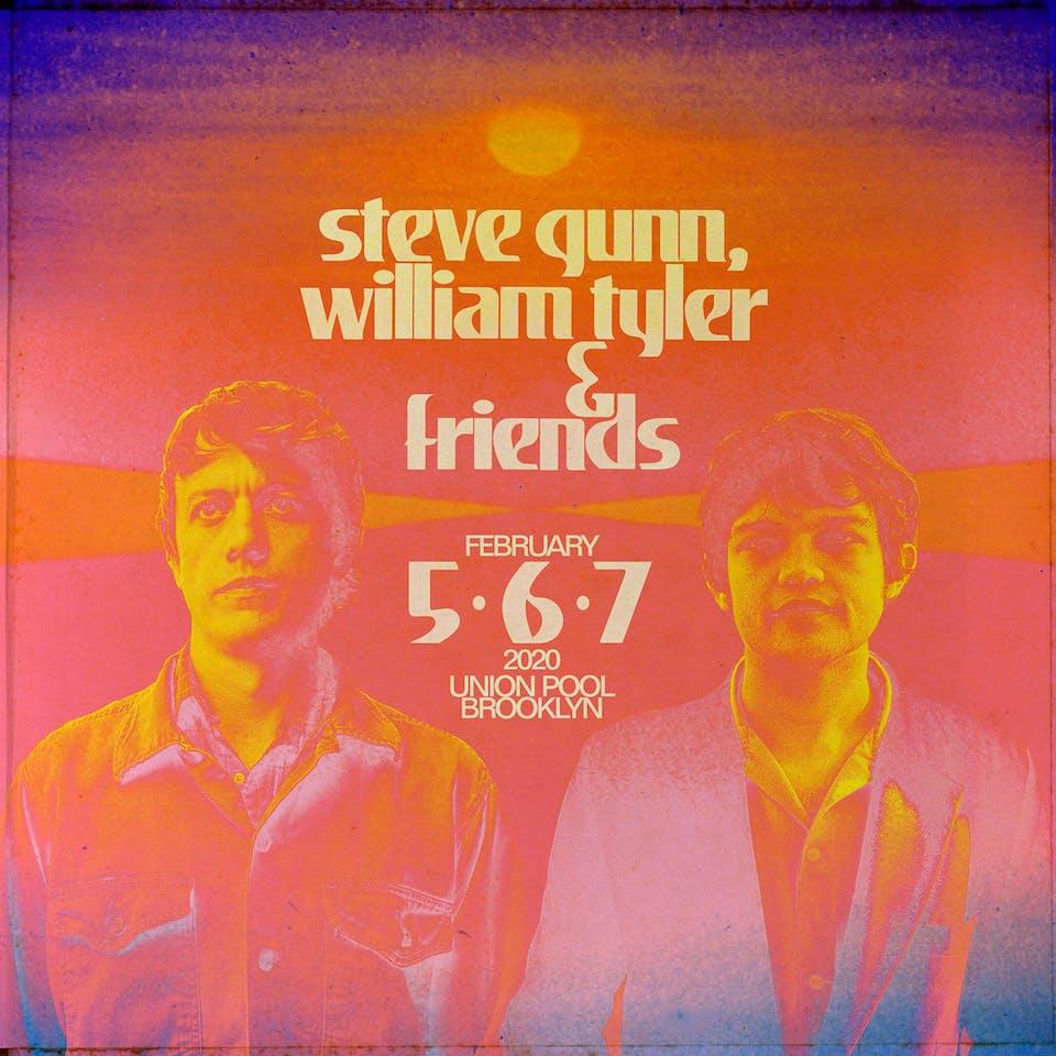 Steve Gunn, William Tyler & Friends Night #3