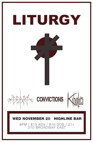 Liturgy, Addaura, The Convictions, Kihalas
