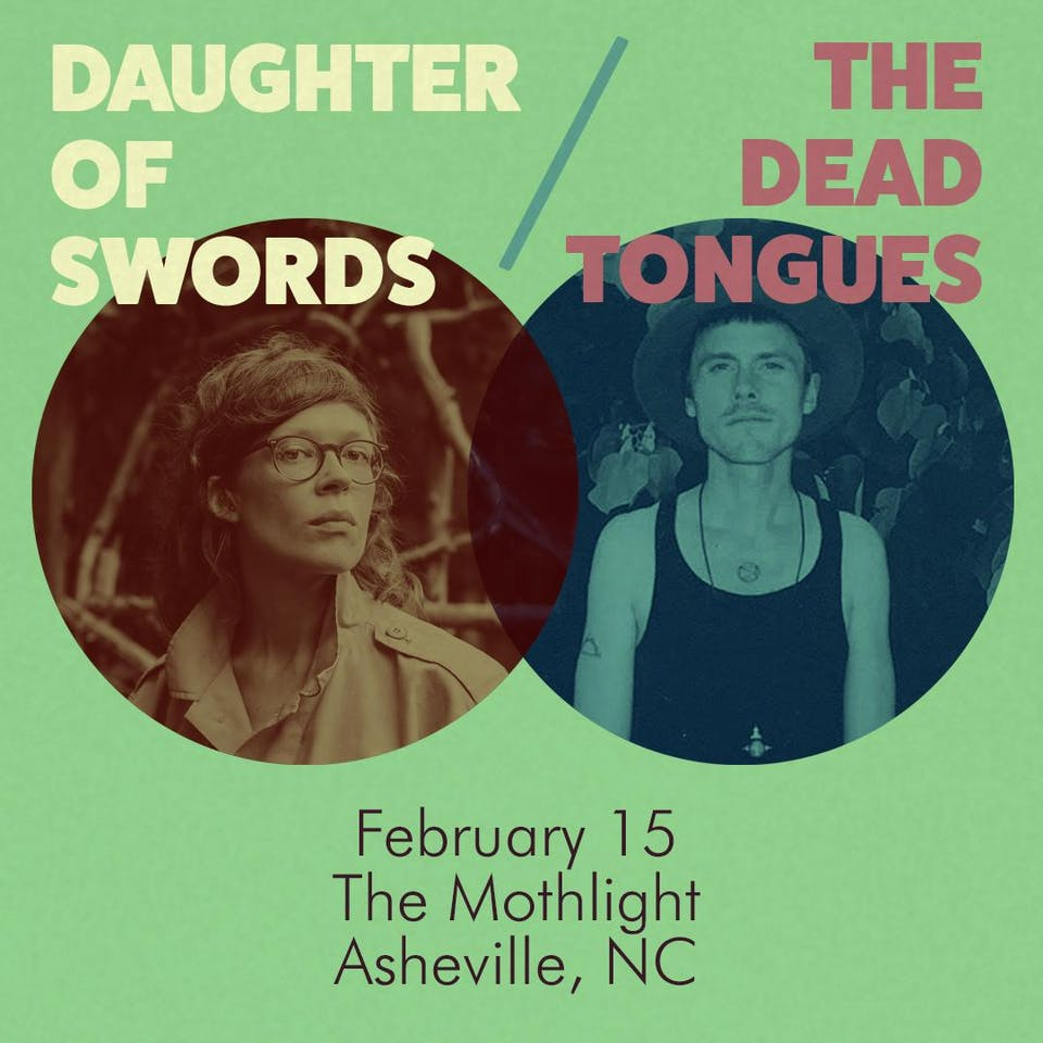 Daughter of Swords + The Dead Tongues