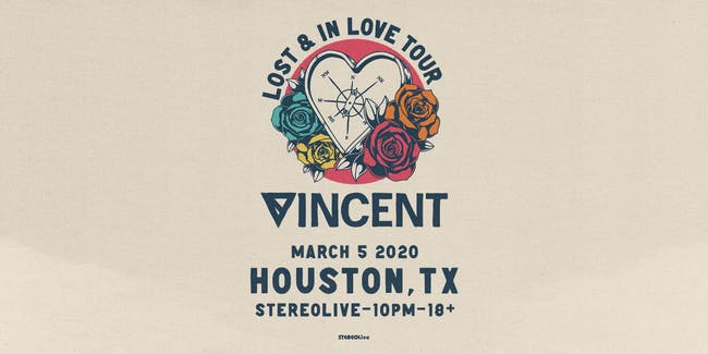 Vincent - Lost & In Love Tour - Stereo Live Houston