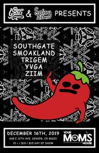 Spicy Bois & BGE Present: Southgate / Smoakland / Trigem / yvga / ZIIM