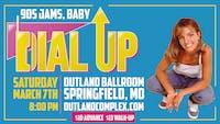 DIAL UP! [90's Dance Party] @ Outland Ballroom