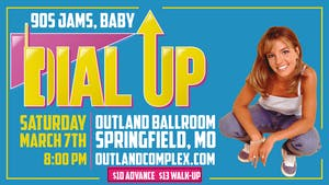 DIAL UP! [90's Dance Party] @ Outland Ballroom