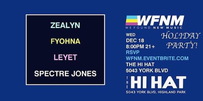 WFNM HOLIDAY PARTY feat. Zealyn, FYOHNA, LEYET, Spectre Jones