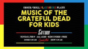 The Rock And Roll Playhouse plays: Music of Grateful Dead for Kids