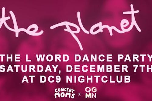 The Planet - A Dance Party for the L Word