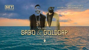 SET with Sabo b2b Goldcap (Sol Selectas) Open 2 Close at The Great Northern