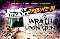 Bobby Bryant Tribute 3 & Wrath Upon Eden CD Release