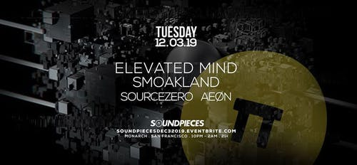 ELEVATED MIND, SMOAKLAND, SOURCEZERO, AEØN – SOUNDPIECES