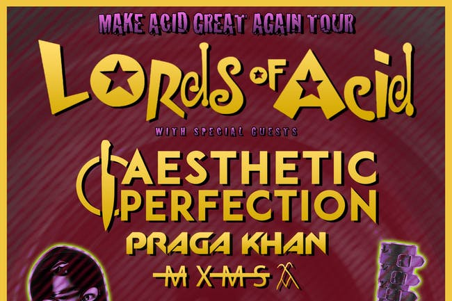 LORDS OF ACID: MAKE ACID GREAT AGAIN TOUR