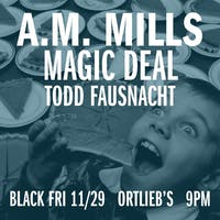 A.M. Mills, Magic Deal, Todd Fausnacht