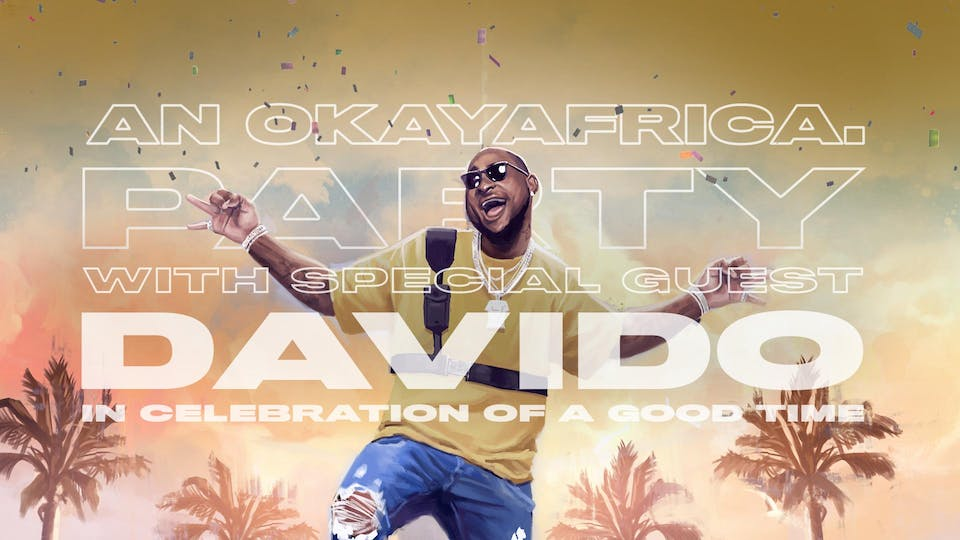 An OKAYAFRICA. Party with DAVIDO