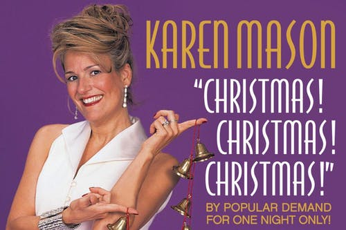 """CANCELLED - Karen Mason """"Christmas! Christmas! Christmas!"""""""
