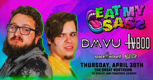 [POSTPONED] DMVU & TVBOO - Eat My Sass Tour – San Francisco