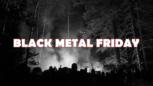 Black Metal Friday