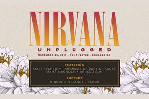 NIRVANA UNPLUGGED feat. MEMBERS OF PART & PARCEL, MAMA MAGNOLIA, ANALOG SON