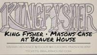 King Fysher • Masons Case at BrauerHouse