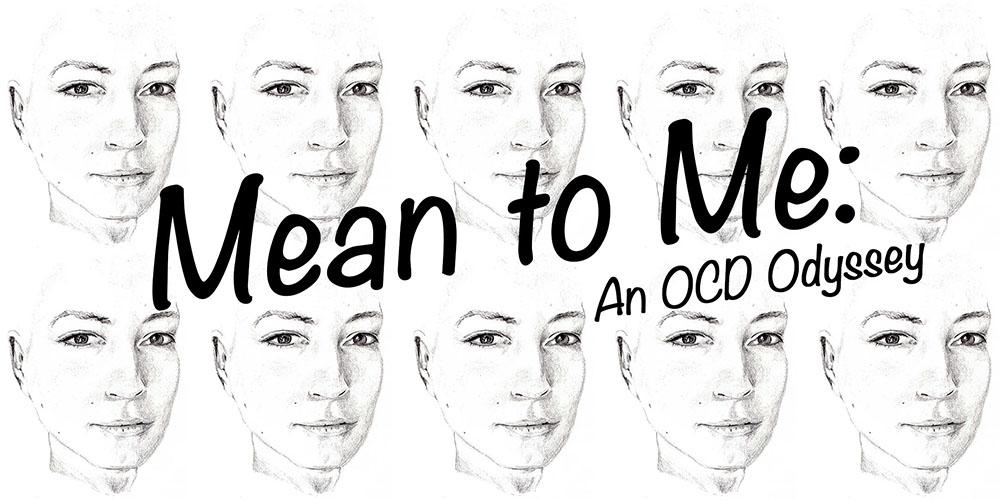 Mean to Me: An OCD Odyssey