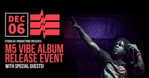 Studio 541 Productions presents M5 Vibe Album Release