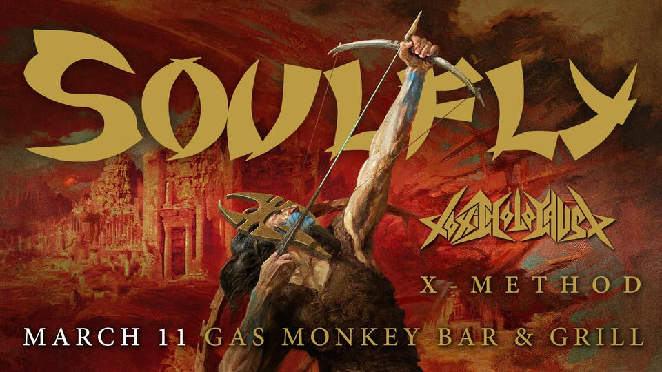 Soulfly w/ Toxic Holocaust, X-Method
