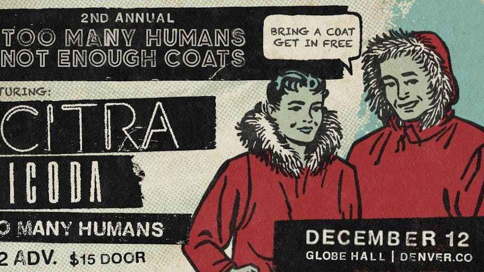 Too Many Humans, Not Enough Coats - Free Entry with quality coat donation