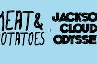 Meat-n-Potatoes / Jackson Cloud Odyssey