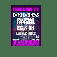 Dark Heart News, Primal Moon, EGxBH, Ego Mechanics Takeover at Brauer House