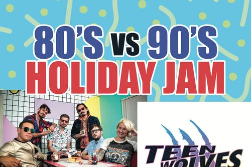 80's vs 90's Holiday Jam w/ Teen Wolves & Marilyn Hanson