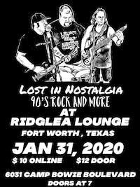 Lost In Nostalgia - 90s Rock & More! at the Ridglea Lounge