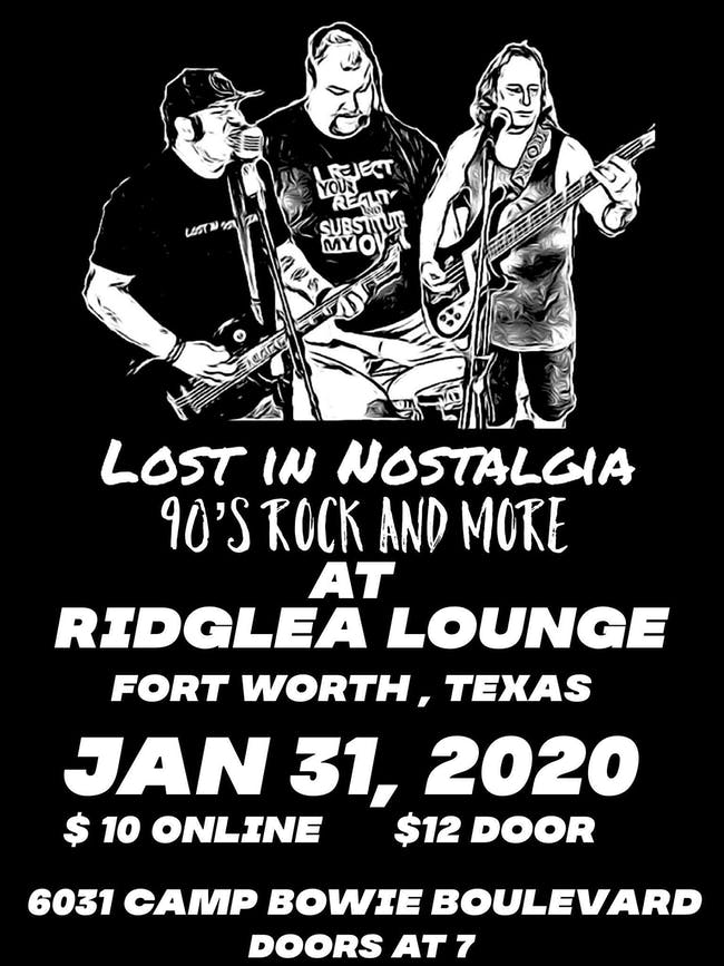 Lost In Nostalgia - 90s Rock & More! at the Ridglea Lounge